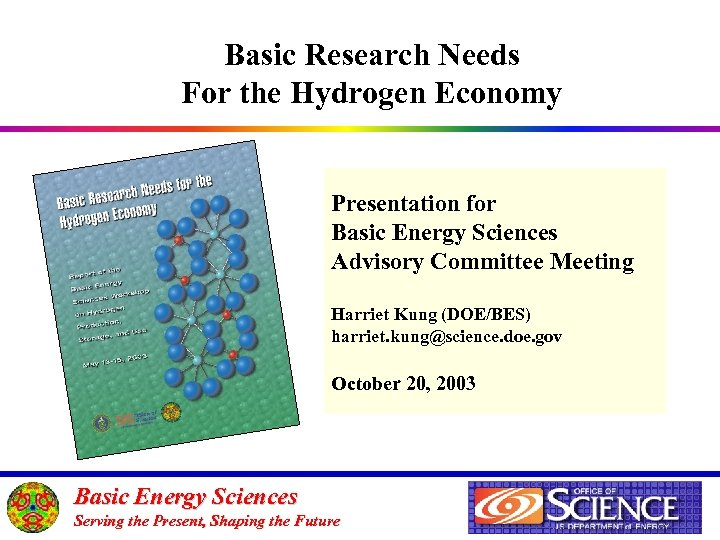 Basic Research Needs For the Hydrogen Economy Presentation for Basic Energy Sciences Advisory Committee