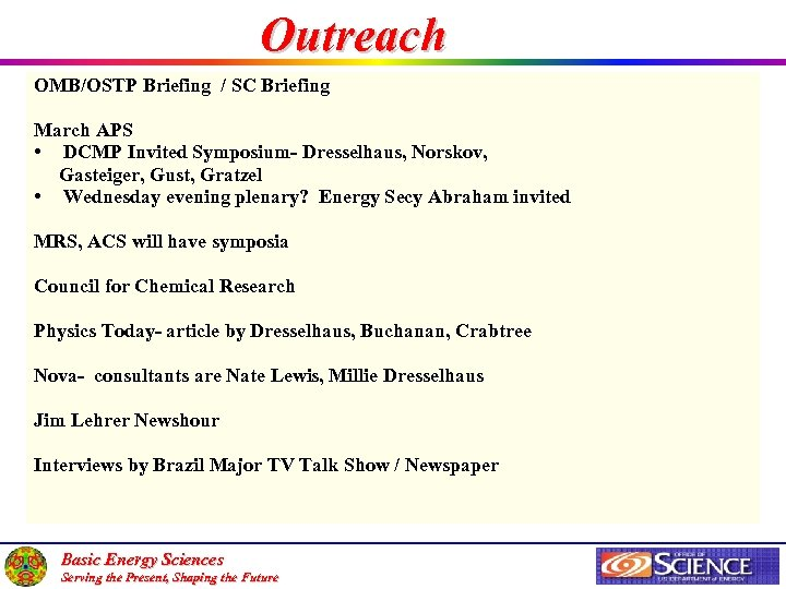 Outreach OMB/OSTP Briefing / SC Briefing March APS • DCMP Invited Symposium- Dresselhaus, Norskov,