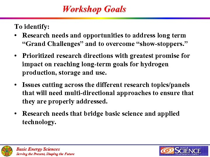 """Workshop Goals To identify: • Research needs and opportunities to address long term """"Grand"""