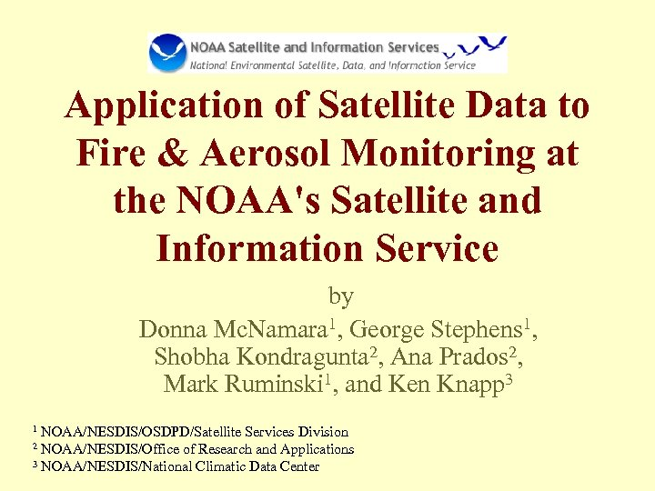 Application of Satellite Data to Fire & Aerosol Monitoring at the NOAA's Satellite and