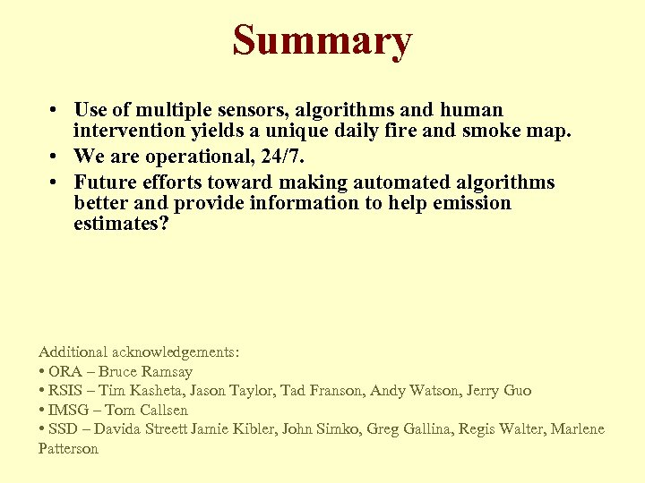 Summary • Use of multiple sensors, algorithms and human intervention yields a unique daily