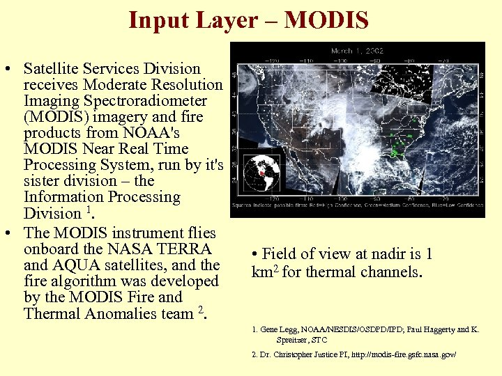 Input Layer – MODIS • Satellite Services Division receives Moderate Resolution Imaging Spectroradiometer (MODIS)