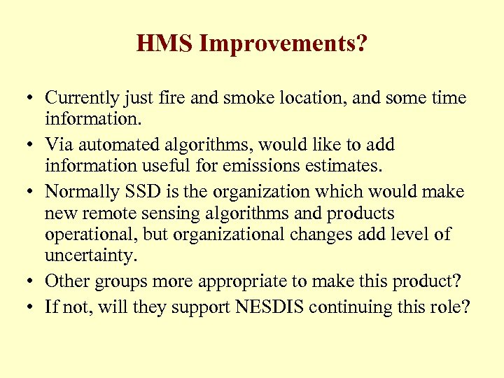 HMS Improvements? • Currently just fire and smoke location, and some time information. •