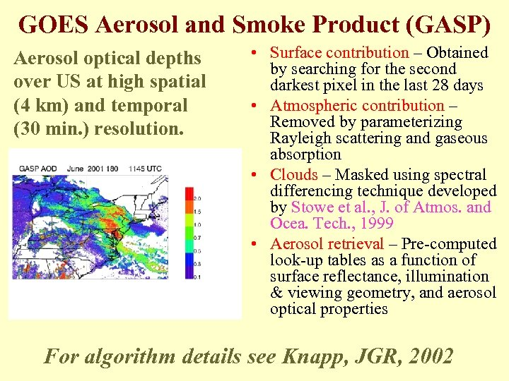 GOES Aerosol and Smoke Product (GASP) Aerosol optical depths over US at high spatial