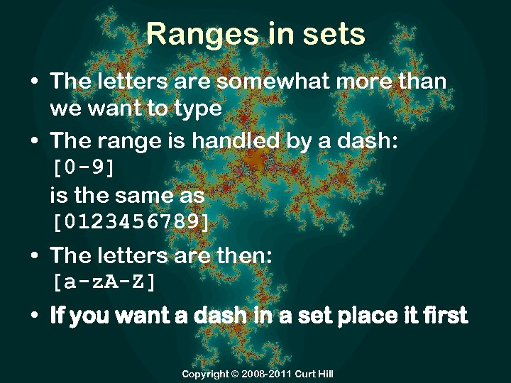 Ranges in sets • The letters are somewhat more than we want to type