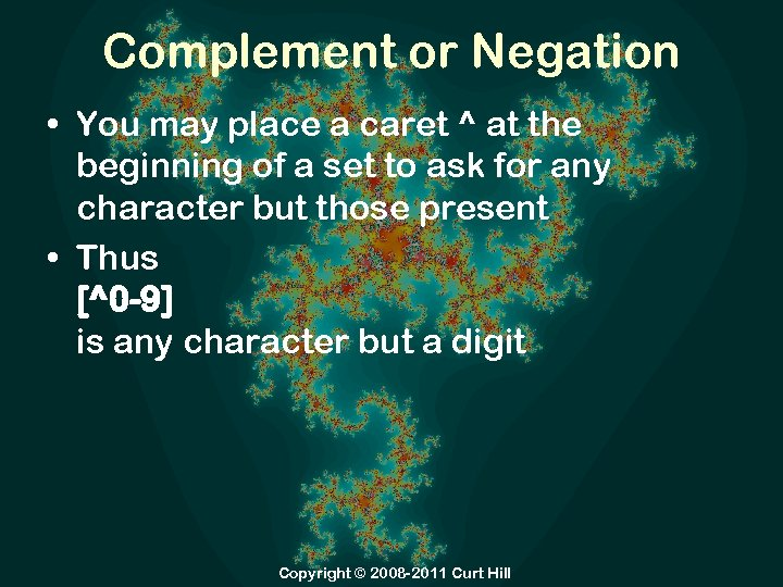 Complement or Negation • You may place a caret ^ at the beginning of