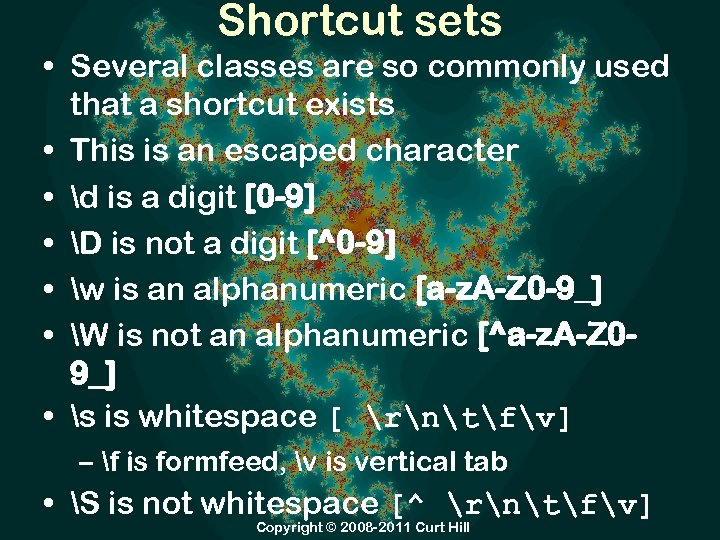 Shortcut sets • Several classes are so commonly used that a shortcut exists •