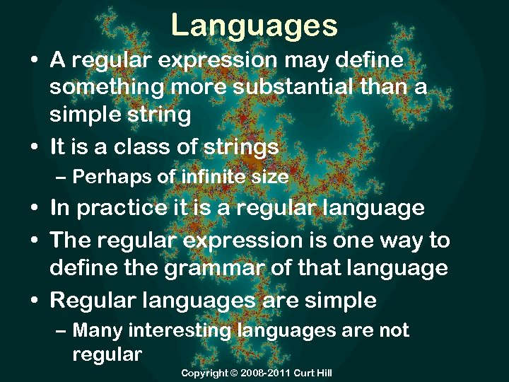 Languages • A regular expression may define something more substantial than a simple string