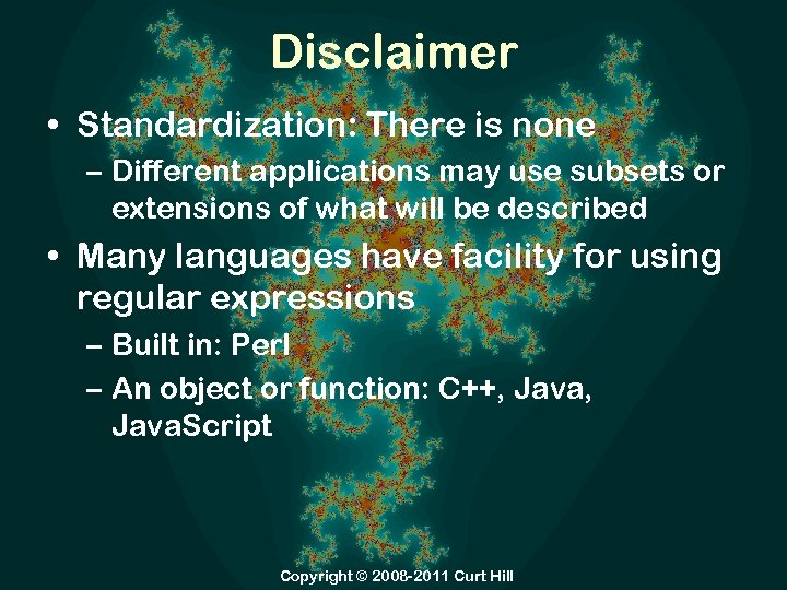 Disclaimer • Standardization: There is none – Different applications may use subsets or extensions