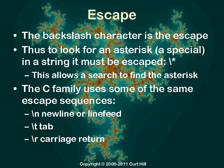 Escape • The backslash character is the escape • Thus to look for an