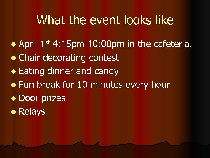 What the event looks like l April 1 st 4: 15 pm-10: 00 pm