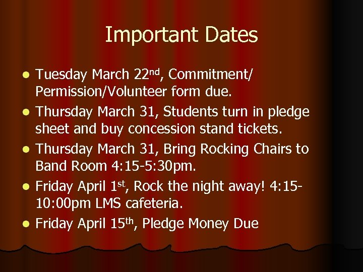 Important Dates l l l Tuesday March 22 nd, Commitment/ Permission/Volunteer form due. Thursday