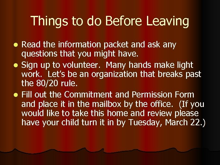 Things to do Before Leaving Read the information packet and ask any questions that