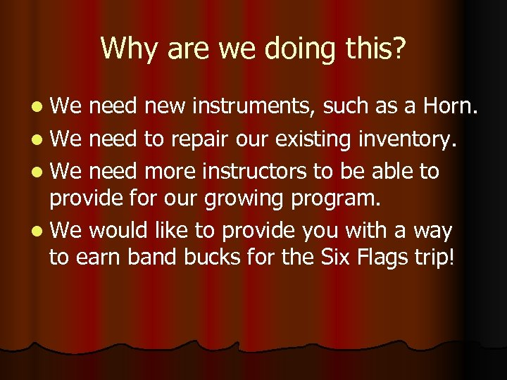 Why are we doing this? l We need new instruments, such as a Horn.
