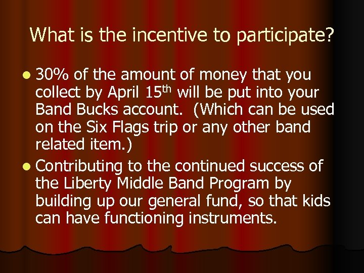 What is the incentive to participate? l 30% of the amount of money that