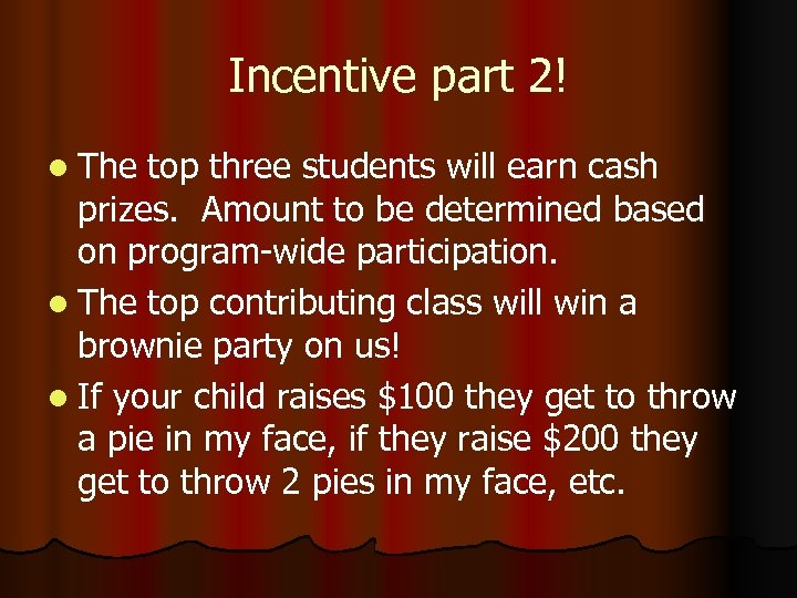 Incentive part 2! l The top three students will earn cash prizes. Amount to