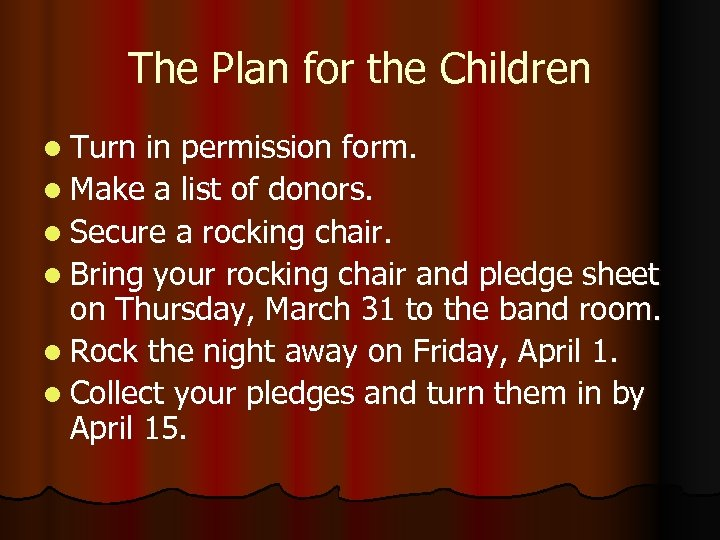 The Plan for the Children l Turn in permission form. l Make a list