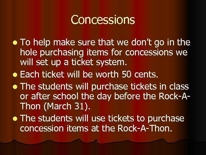Concessions l To help make sure that we don't go in the hole purchasing