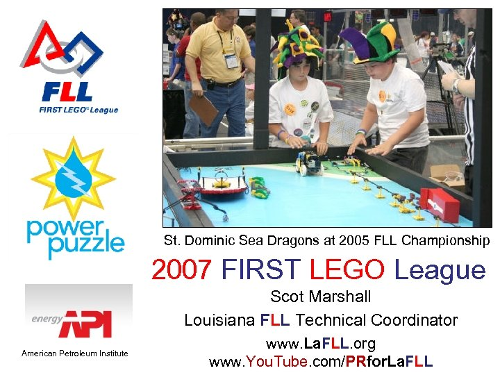 St. Dominic Sea Dragons at 2005 FLL Championship 2007 FIRST LEGO League Scot Marshall