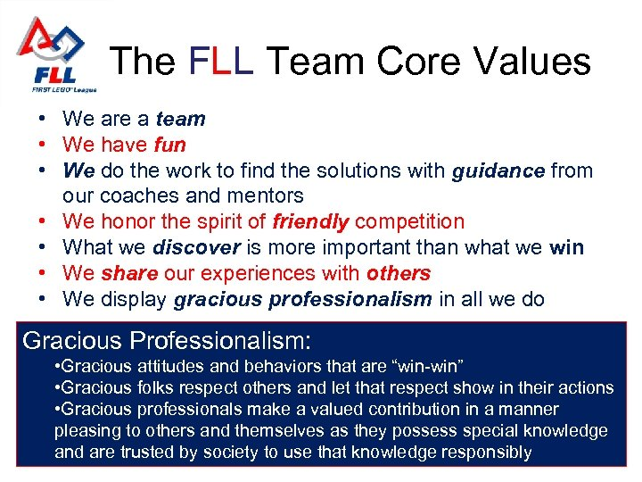 The FLL Team Core Values • We are a team • We have fun