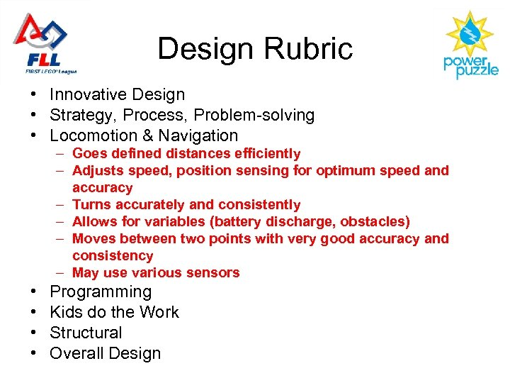 Design Rubric • Innovative Design • Strategy, Process, Problem-solving • Locomotion & Navigation –