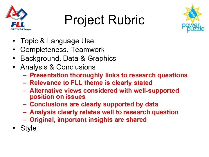 Project Rubric • • Topic & Language Use Completeness, Teamwork Background, Data & Graphics