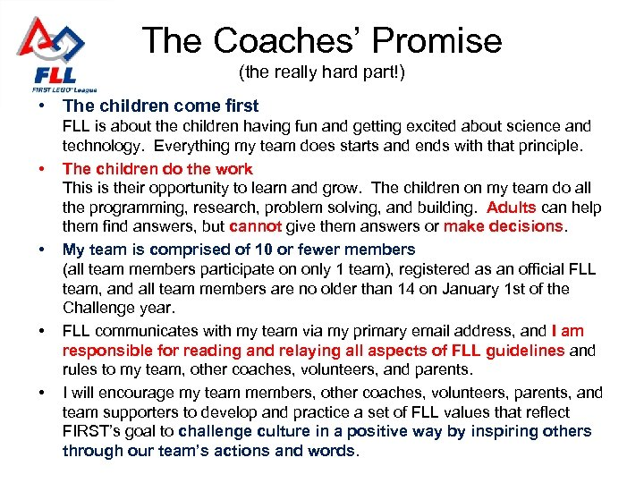 The Coaches' Promise (the really hard part!) • The children come first • •