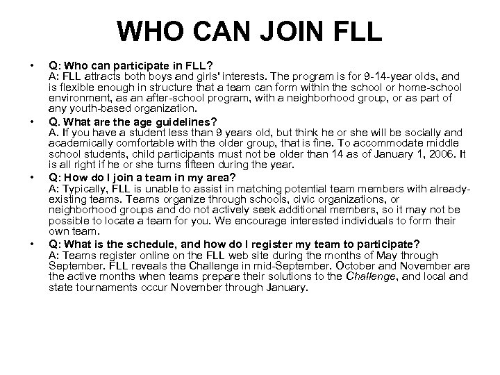 WHO CAN JOIN FLL • • Q: Who can participate in FLL? A: FLL