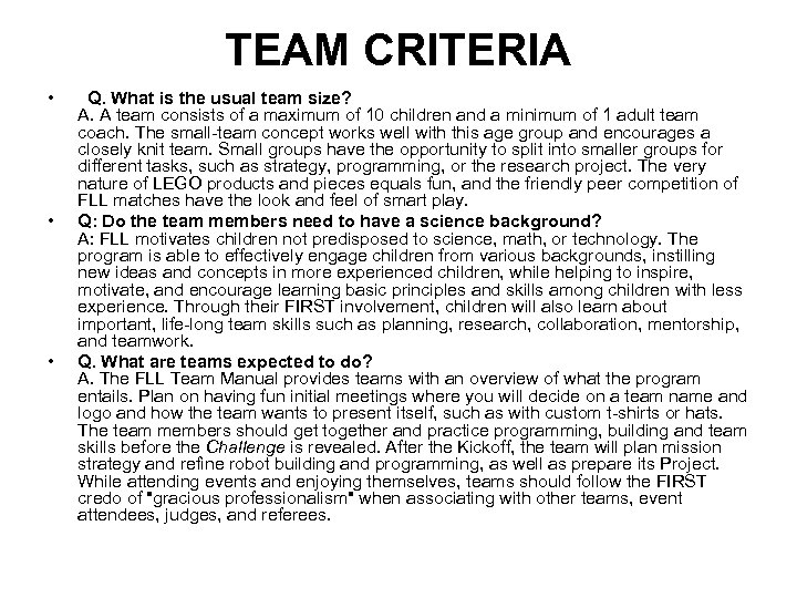 TEAM CRITERIA • • • Q. What is the usual team size? A. A