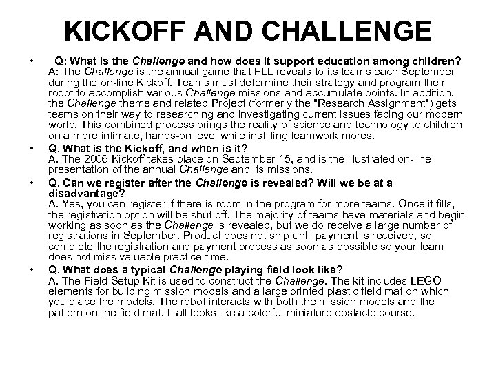 KICKOFF AND CHALLENGE • • Q: What is the Challenge and how does it