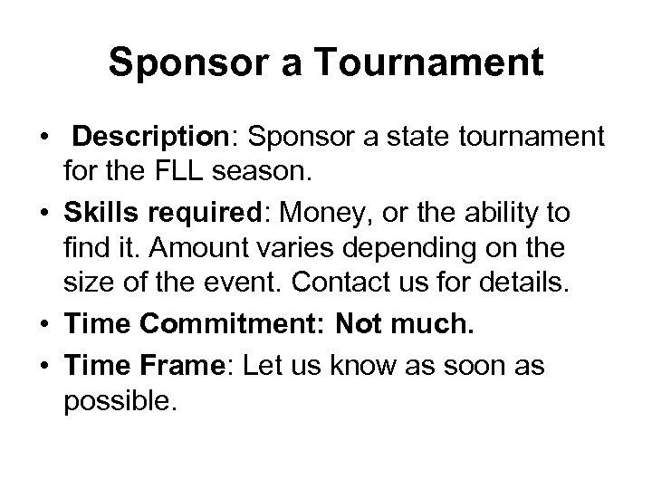 Sponsor a Tournament • Description: Sponsor a state tournament for the FLL season. •