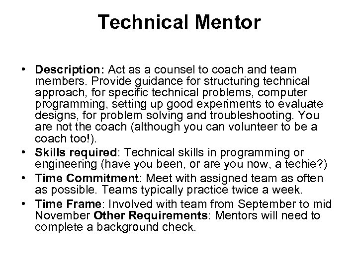 Technical Mentor • Description: Act as a counsel to coach and team members. Provide