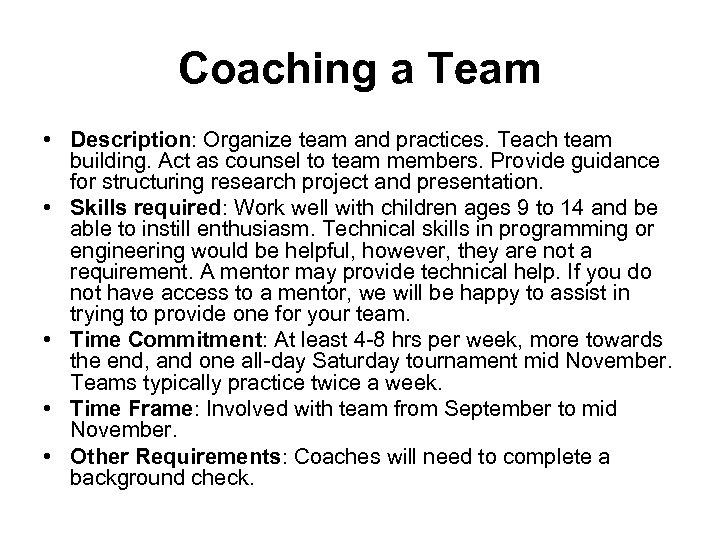 Coaching a Team • Description: Organize team and practices. Teach team building. Act as