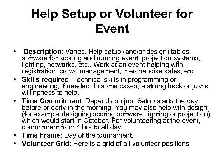 Help Setup or Volunteer for Event • Description: Varies. Help setup (and/or design) tables,