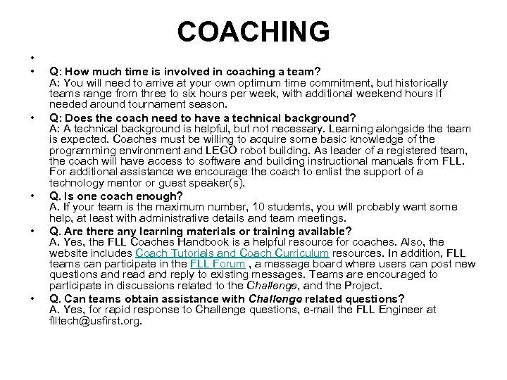 COACHING • • • Q: How much time is involved in coaching a team?