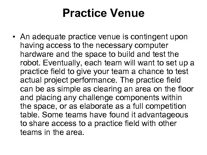 Practice Venue • An adequate practice venue is contingent upon having access to the