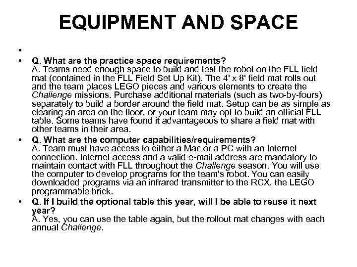 EQUIPMENT AND SPACE • • Q. What are the practice space requirements? A. Teams