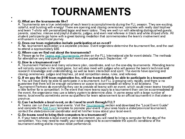 • • TOURNAMENTS Q. What are the tournaments like? A. Tournaments are a
