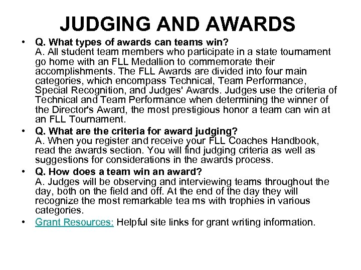 JUDGING AND AWARDS • Q. What types of awards can teams win? A. All