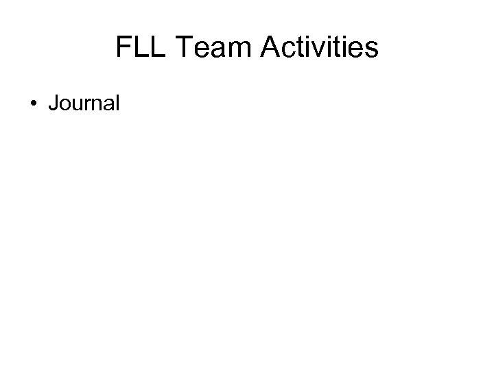 FLL Team Activities • Journal