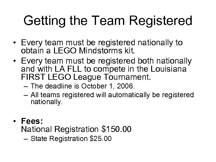 Getting the Team Registered • Every team must be registered nationally to obtain a