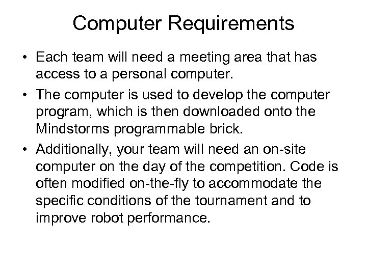 Computer Requirements • Each team will need a meeting area that has access to