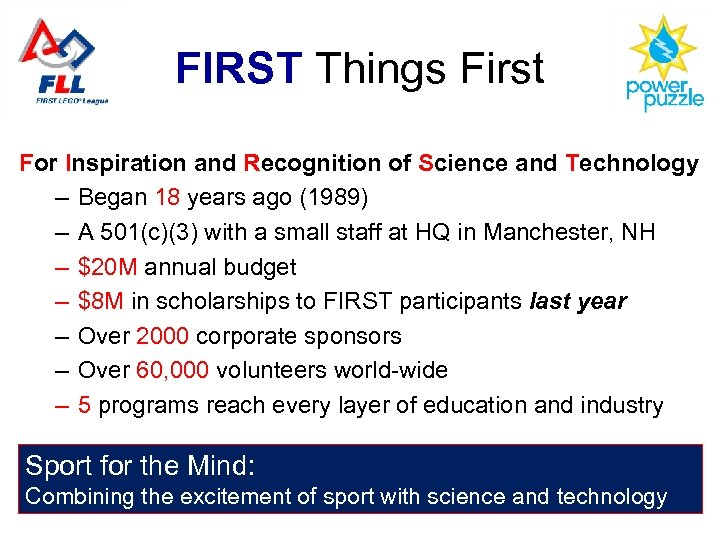 FIRST Things First For Inspiration and Recognition of Science and Technology – Began 18
