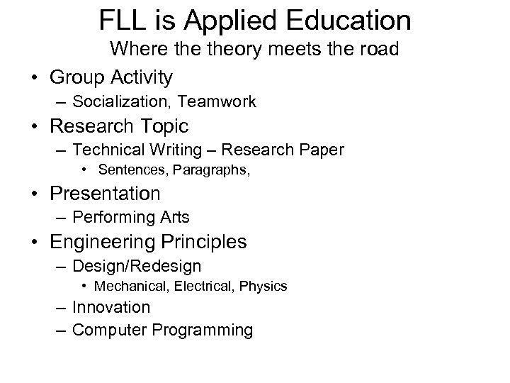 FLL is Applied Education Where theory meets the road • Group Activity – Socialization,