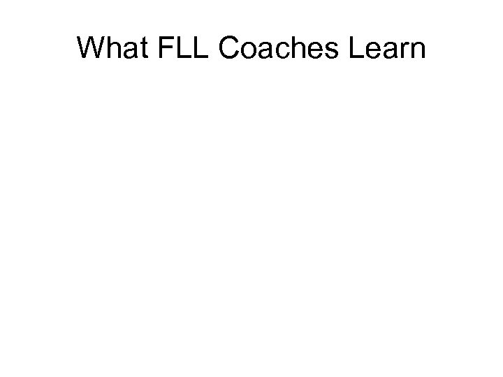What FLL Coaches Learn