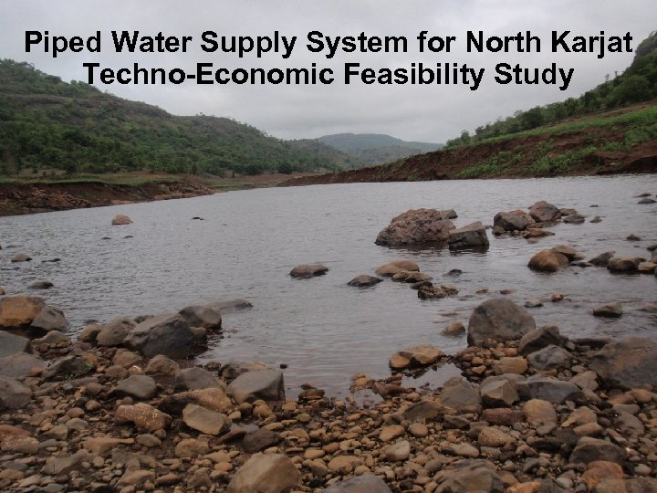 Piped Water Supply System for North Karjat Techno-Economic Feasibility Study 1