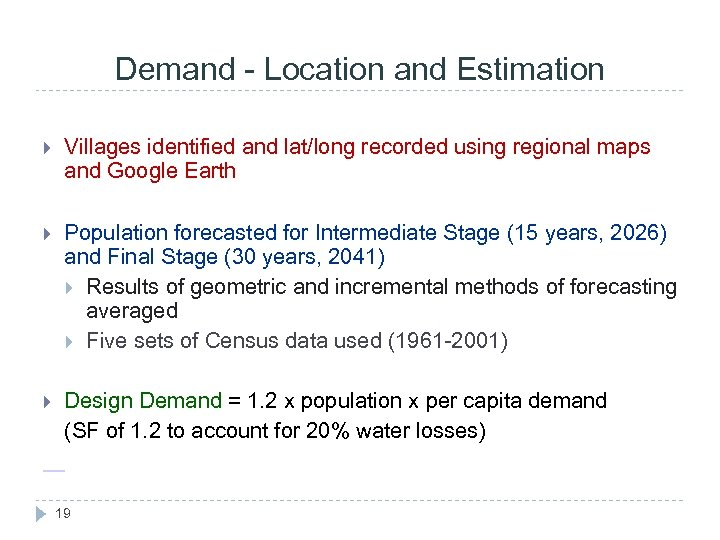 Demand - Location and Estimation Villages identified and lat/long recorded using regional maps and