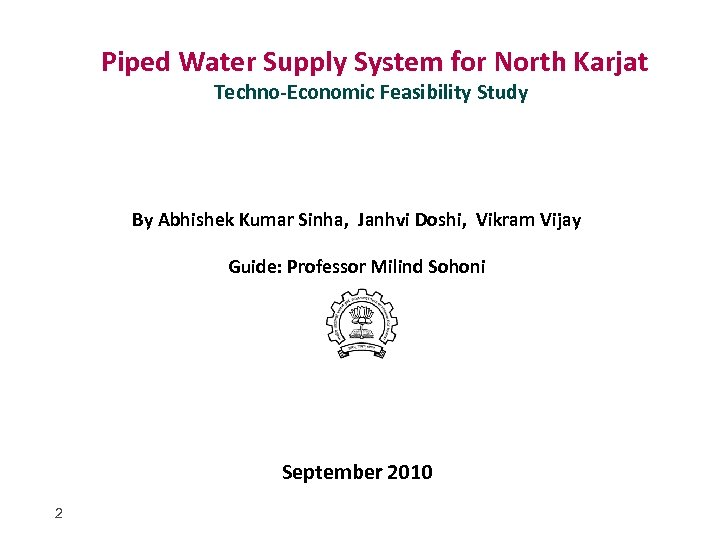 Piped Water Supply System for North Karjat Techno-Economic Feasibility Study By Abhishek Kumar Sinha,
