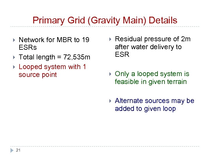 Primary Grid (Gravity Main) Details 21 Residual pressure of 2 m after water delivery