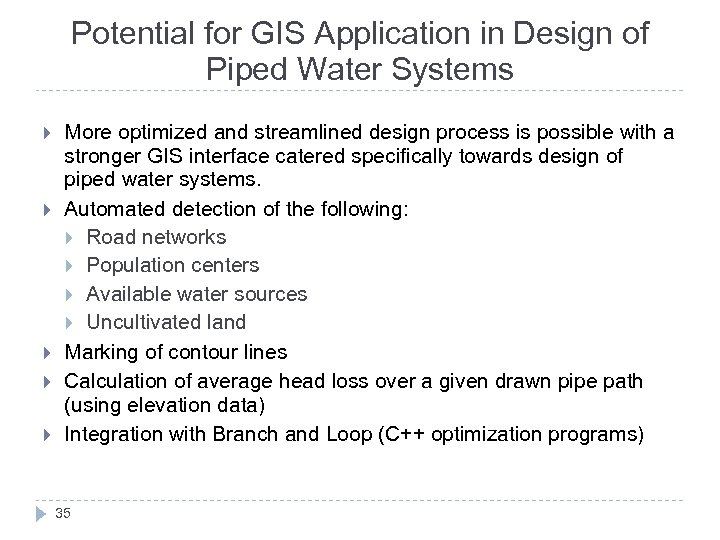 Potential for GIS Application in Design of Piped Water Systems More optimized and streamlined